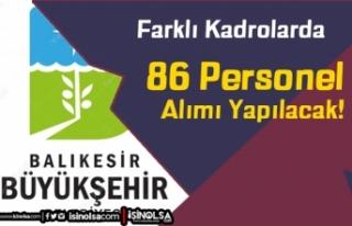 Balıkesir Büyükşehir Belediyesi 89 Personel Alımı...