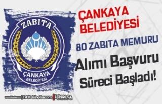 Çankaya Belediyesi 80 Zabıta Memuru Alımı Başladı!...