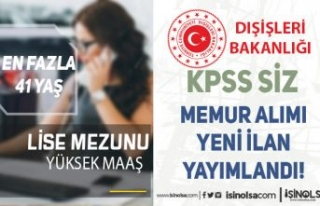Dışişleri Bakanlığı Yeni KPSS siz Memur Alımı...