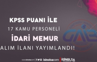 GAİB KPSS Puanı İle 17 Personel ve İdari Memur...