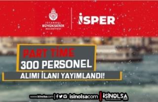 İBB İSPER Part Time Çalışacak 300 Personel Alımı...