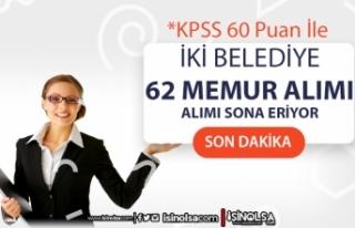 İki Belediye 62 Zabıta ve İtfaiye Eri Alımı Sona...