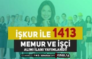 İŞKUR 1413 Kadro Kamu Memur ve Kurum Dışı KPSS...