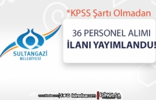 İstanbul Sultangazi Belediyesi 36 Personel Alımı...