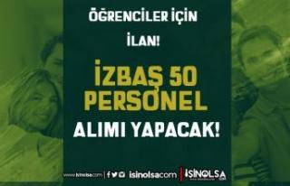 İzmir Bornova İZBAŞ 50 Geçici İşçi Alımı...