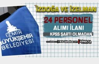 İzmir İZDOĞA ve İZELMAN KPSS siz 24 Personel Alımı...