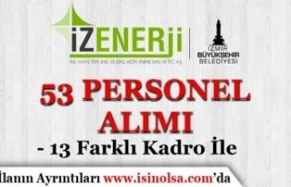 İzmir İZENERJİ 13 Farklı Alanda 53 Personel Alımı...