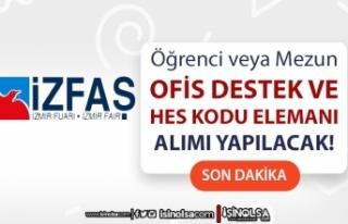 İzmir İZFAŞ Ofis Destek ve HES Kodu Elemanı Alımı...