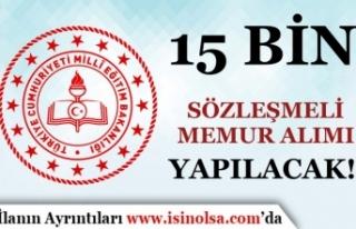 MEB 15 Bin Sözleşmeli Memur Alımı (Öğretmen...