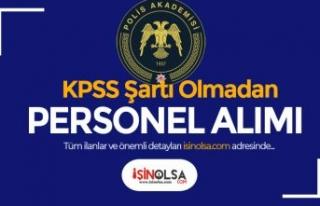 Polis Akademisi KPSS siz Personel Alımı İlanı...