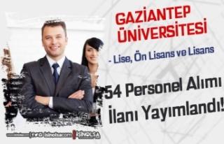 Gaziantep Üniversitesi 54 Sözleşmeli Personel Alımı!...