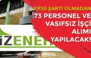 İZENERJİ 14 Alanda 73 Personel ve Vasıfsız İşçi...
