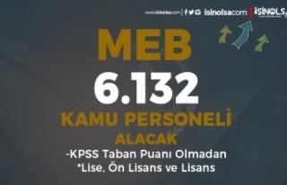 MEB En Az 3800 TL Maaş İle 6132 Kamu Personeli Alımı...