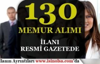 Resmi Gazetede Kamuya 130 Memur Alımı İlanı Yayımlandı!...