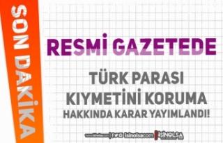 Resmi Gazetede Türk Parası Kıymetini Koruma Hakkında...