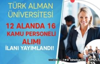 Türk-Alman Üniversitesi 12 Alanda 16 Kamu Personeli...