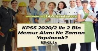 KPSS 2020/2 ile 2 Bin Memur Alımı Ne Zaman Yapılacak?