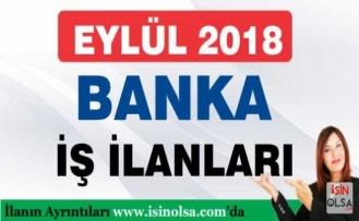 Eylül 2018 Güncel Banka İş İlanları