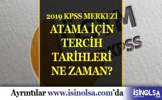 2019 KPSS merkezi atama için tercih tarihleri ne zaman?