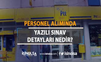 PTT Personel Alımında Yazılı Sınav Detayları Nedir?