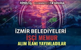 İzmir Belediyeleri İşçi Memur Alımı için İlan Yayımladılar!