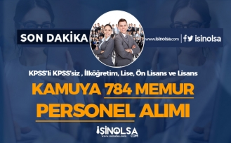 Kamuya 784 Memur Personel Alımı Yapılıyor! KPSS'li KPSS'siz Memur Alımı