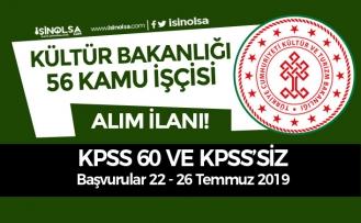 Kültür Bakanlığı 56 Kamu İşçisi Alım İlanı Yayımlandı! KPSS 60 ve KPSS'siz