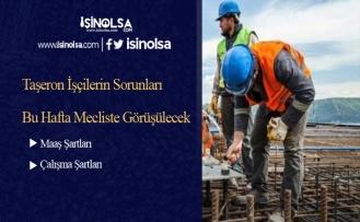 Taşeron İşçilerin Sorunları Bu Hafta Mecliste Görüşülecek