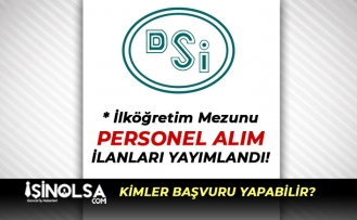 İŞKUR Üzerinde DSİ İlkokul Mezunu Personel Alım İlanı Yayımladı!