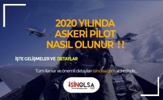 2020'de Askeri Pilot Nasıl Olunur?