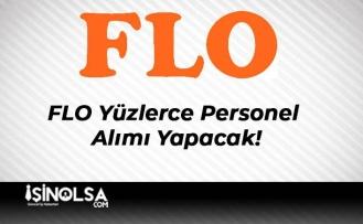 FLO Yüzlerce Personel Alımı Yapacak!