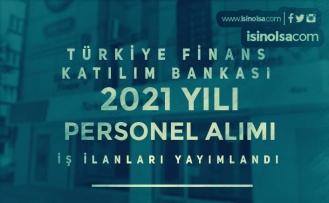 Türkiye Finans Katılım Bankası Personel Alımı İş İlanları 2021