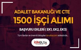 CTE ve Adalet Bakanlığı 1500 İşçi Alımı Ekleri ( Ek1, Ek2 ve Ek3 )