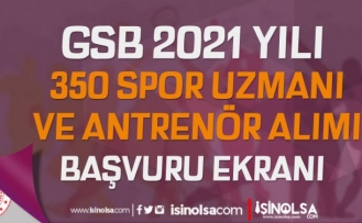GSB 2021 Yılı 350 Spor Uzmanı ve Antrenör Alımı Başladı! Ek1, Ek2, Ek3