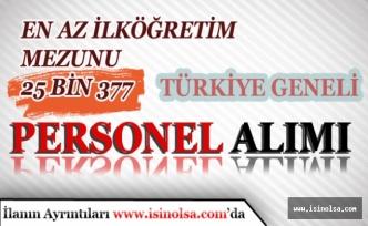 Türkiye Geneli, İlköğretim Mezunu 25 Bin 377 Personel Alımı Yapılacak!