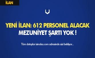 612 Personel Alınacak! Mezuniyet Şartı Yok İŞKUR' da Yayımlandı