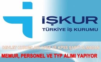 Devlet Kurumlarının İŞKUR İlanları KPSS ve KPSS Şartı Olmayan İlanlar