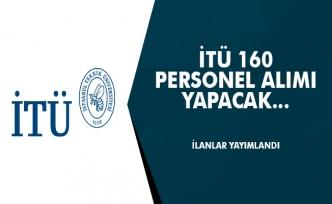 İstanbul Teknik Üniversitesi (İTÜ) 160 Personel Alımı Yapacak! İlanlar Yayımlandı