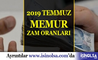 2019 Temmuz Memur Zam Oranları - Maaş Artışı