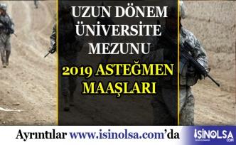Asteğmen Maaşları 2019 - Uzun Dönem Üniversite Mezunu