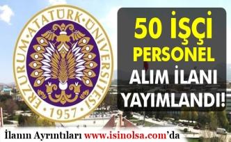 Atatürk Üniversitesi İlköğretim Mezunu 50 İşçi Alım İlanı Nisan 2019