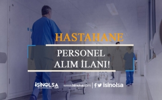 Hastanelere Memur, İşçi, Ambulans Şoförü ve Sağlık Personeli Alımı