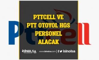 PTTCell vePTT Otoyol HGS Personel Alımı Başvuruları Belli Oldu