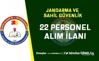 Jandarma ve Sahil Güvenlik 22 Personel Alım İlanı Yayımlandı!