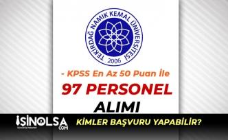 Namık Kemal Üniversitesi KPSS En Az 50 Puan İle 97 Personel Alım İlanı