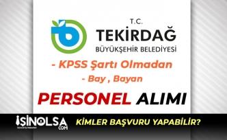 Tekirdağ Büyükşehir Belediyesi Bay Bayan Personel Alımı Yapıyor