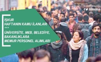 İŞKUR Haftanın Kamu İlanları: Üniversite, MEB, Belediye, Bakanlıklara Memur Personel Alımları