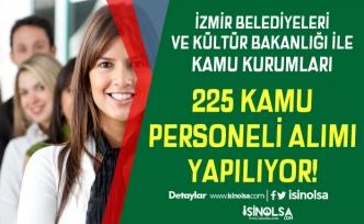 İzmir Belediyeleri ve Kültür Bakanlığı 225 Kamu Personeli Alımı Yapıyor
