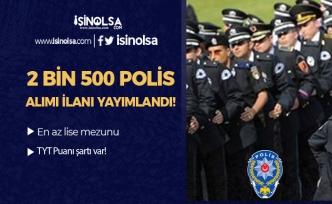 Lise Mezunu Erkek-Kadın 2500 Polis Alım İlanı Yayımlandı! 2019 PMYO