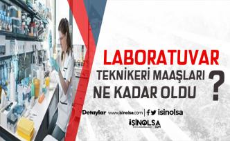 2019 Laboratuvar Teknikeri Maaşları Ne Kadar?
